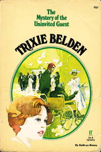TRIXIE BELDEN: THE MYSTERY OF THE UNINVITED GUEST, #17.