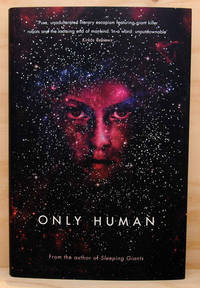 Only Human (UK Signed & Numbered Copy) by Sylvain Neuvel - Signed First Edition - 2018 - from Just Fiction Books (SKU: 17677)