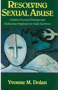 image of Resolving Sexual Abuse: Solution-Focused Therapy and Ericksonian Hypnosis  for Adult Survivors