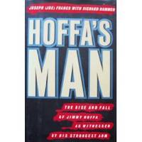 image of    Hoffa's Man: The Rise and Fall of Jimmy Hoffa As Witnessed by His Strongest Arm