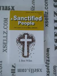 A Sanctified People (Living What We Believe)