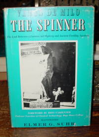 Venus De Milo, the Spinner:  The Link between a Famous Art Mystery and  Ancient Fertility Symbols by  Elmer G Suhr - First Edition - 1958 - from Old Saratoga Books (SKU: 32852)