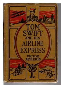 TOM SWIFT AND HIS AIRLINE EXPRESS or From Ocean to Ocean by Daylight. #29.