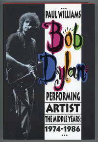 BOB DYLAN PERFORMING ARTIST: THE MIDDLE YEARS 1974-1986