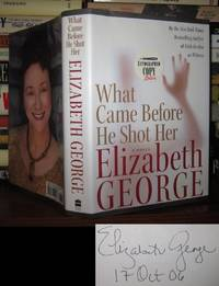image of WHAT CAME BEFORE HE SHOT HER Signed 1st