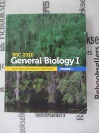 General Biology I Volume 1 Special Edition Custom Indian River State College BSC 2010