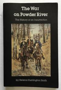 The War on Powder River: The History of an Insurrection.