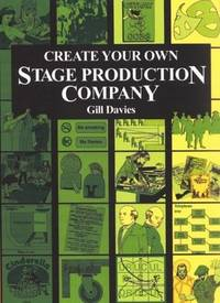 CREATE YOUR OWN STAGE PRODUCTION COMPANY