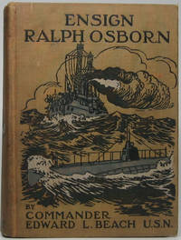 Ensign Ralph Osborn: The story of his trials and triumph in a battleship's engine room