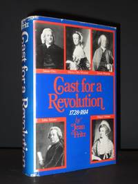 Cast for a Revolution: Some American Friends and Enemies 1728-1814 [SIGNED]