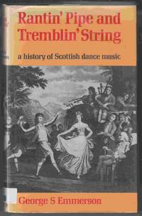 Rantin' Pipe and Tremblin' String A History of Scottish Dance Music