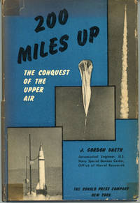 200 MILES UP: THE CONQUEST OF THE UPPER AIR ..