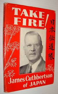 Take Fire!  James Cuthbertson of Japan