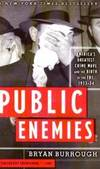 Public Enemies: America's Greatest Crime Wave and the Birth of the FBI, 1933-34 by Bryan Burrough - 2008-03-03