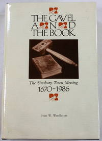 The Gavel and the Book:  The Simsbury Town Meeting 1670 - 1986