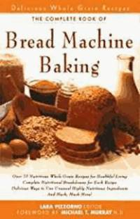 The New Complete Book of Bread Machine Baking