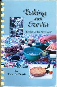Baking with Stevia by Rita De Puydt - 1997