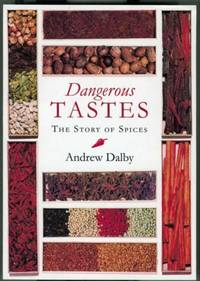image of Dangerous Taste: Story of Spices: The Story of Spices