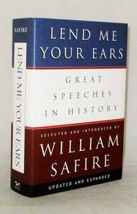 Lend Me Your Ears Great Speeches in History Updated and Expanded