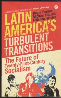 Latin America's Turbulent Transitions: The Future of Twenty-First-Century Socialism