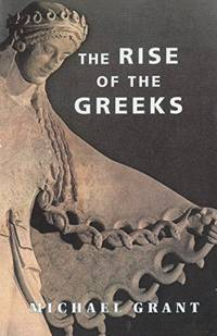 THE RISE OF THE GREEKS.