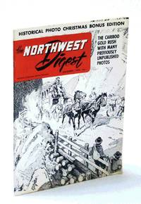 The Northwest Digest [Magazine], December [Dec.] 1958 - The Cariboo Gold Rush With Many Previously Unpublished Photos