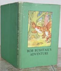 BOB BUSHTAIL'S ADVENTURE. by  A.J. (Angusine).  Revised verses by W. Perring.: MACGREGOR - Hardcover - from Roger Middleton (SKU: 35015)