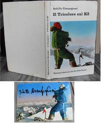 Il Tricolore Sul K2 [summiter's account of the first ascent of K2] -- With Hand-Signed By Compagnoni postcard of Him atop the Summit K2