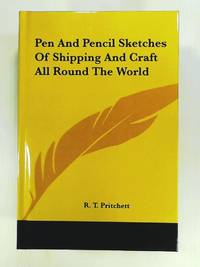image of Pen and Pencil Sketches of Shipping and Craft All Round the World