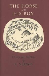 The Horse and His Boy The Chronicles of Narnia Facsimile