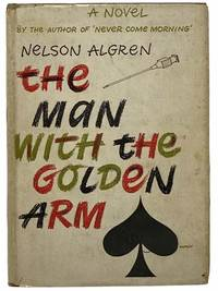 The Man with the Golden Arm: A Novel