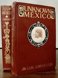 Unknown Mexico; A Record of Fine Years' Exploration Among the Tribes of the Western Sierra Madre; in the Tierra Caliente of Tepic and Jalisco: and Among the Tarascos of Michoacan