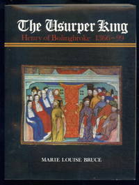 The Usurper King: Henry of Bolingbroke 1366-99