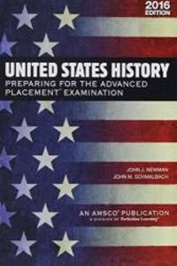 United States History: Preparing for the Advanced Placement Examination (2016 Exam) - Student Edition Softcover by  John J Newman - Paperback - 2016-01-01 - from Books Express (SKU: 1682404552q)
