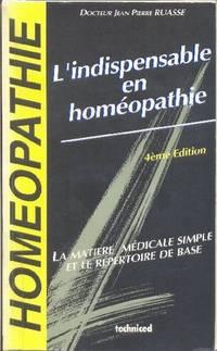 L'indispensable en homéopathie.  La matière médicale simple et le répertoire de base