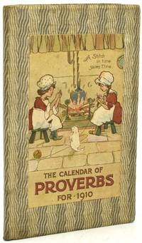 [ILLUSTRATED] [AMERICANA] THE CALENDAR OF PROVERBS FOR 1910
