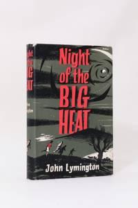 Night of the Big Heat by John Lymington [John Newton Chance] - 1st Edition - 1959 - from Hyraxia (SKU: 7586)