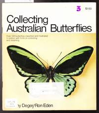 Collecting Australian Butterflies - 120 Butterflies Classified and Illustrated