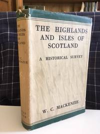 The Highlands And Isles of Scotland:  a historical survey