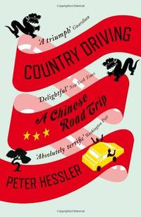 Country Driving: A Chinese Road Trip by  Peter Hessler - Paperback - from World of Books Ltd and Biblio.com