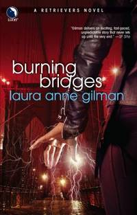 Burning Bridges by Laura Anne Gilman - Paperback - 2007 - from ThriftBooks (SKU: G0373802749I4N00)