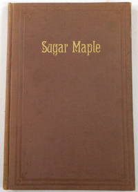 Sugar Maple and Other Poems. With a Facimile Letter By John Greenleaf Whittier