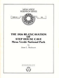 The 1926 Re-Excavation of Step House Cave, Mesa Verde National Park