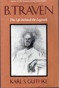 B. Traven: The Life Behind the Legends