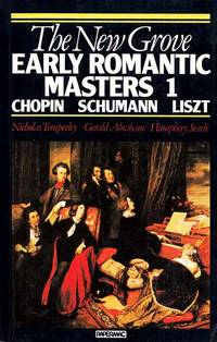 The New Grove Early Romantic Masters 1 Chopin, Schumann Liszt
