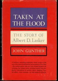 Taken at the Flood: The Story of Albert D. Lasker