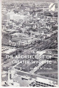 A Guide to the Architecture of Greater Winnipeg: The Red River Settlement 1831-1960