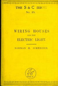 Wiring Houses for the Electric Light, with Special Reference to Low Voltage Battery Systems
