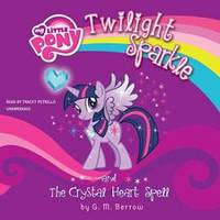 image of My Little Pony: Twilight Sparkle and the Crystal Heart Spell (My Little Pony Chapter Book Series)