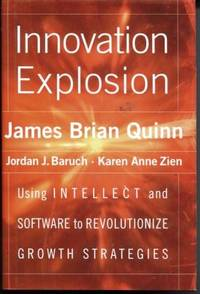 Innovation Explosion : Using Intellect and Software to Revolutionize  Growth Strategies